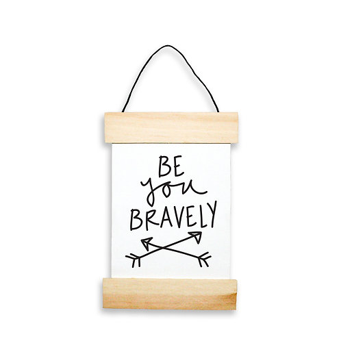 Be You Bravely Hanging Banner