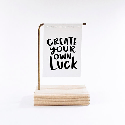 Create Your Own Luck Standing Banner