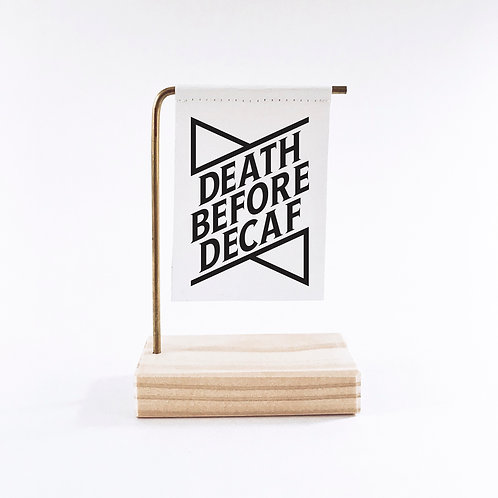 Death Before Decaf Standing Banner