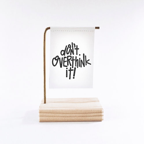 Don't Overthink It Standing Banner
