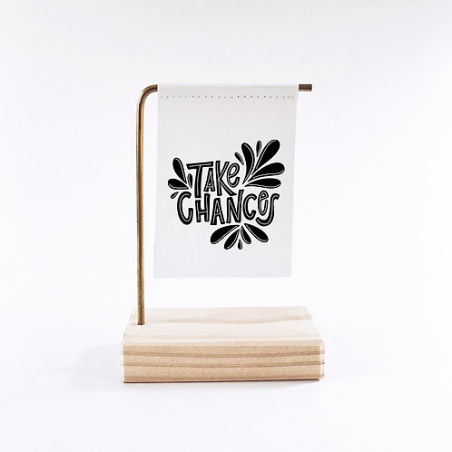 Take Chances Standing Banner