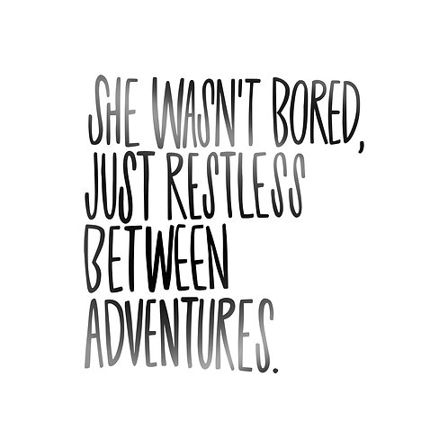 She Wasn't Bored, Just Restless Between Adventures Decal