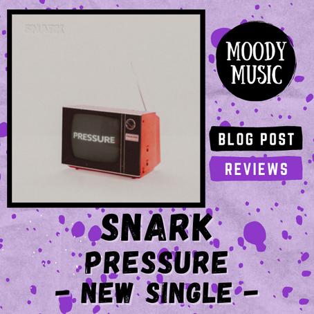 SNARK: New Single 'Pressure' | REVIEW