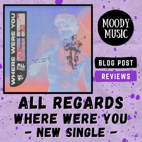 ALL REGARDS: Where Were You | Single Review