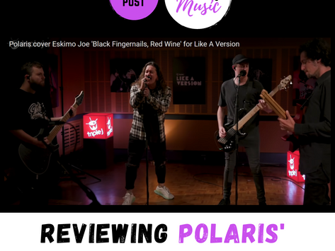 Polaris' Like A Version cover 'Black Fingernails, Red Wine' | REVIEW