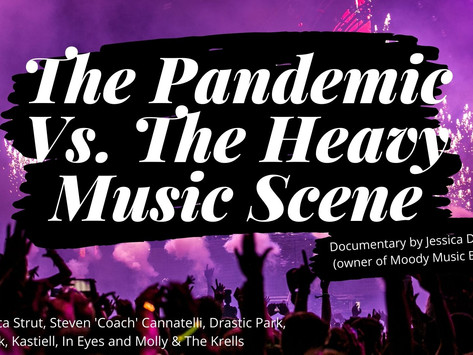 Documentary: The Pandemic Vs. The Heavy Music Scene | by Jess of Moody Music