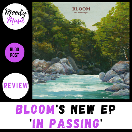 BLOOM's new EP 'In Passing' | REVIEW