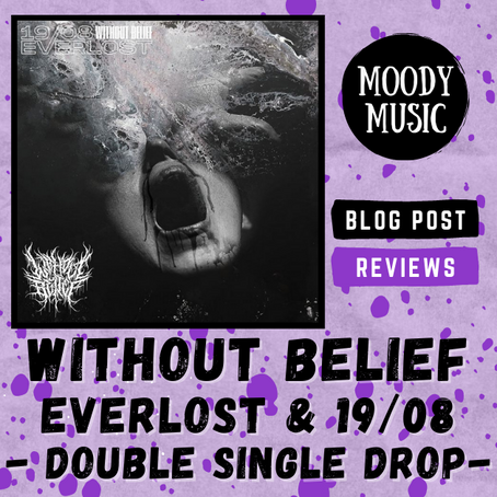 WITHOUT BELIEF: Everlost & 19/08 |REVIEWS