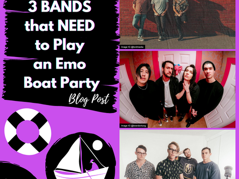 3 Bands that NEED to play an Emo Boat Party