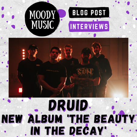 DRUID: Cheeky Chats about 'The Beauty In The Decay' | INTERVIEW