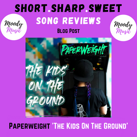 Paperweight 'The Kids On The Ground' (Short.Sharp.Sweet song reviews)