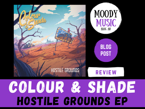 COLOUR & SHADE: Hostile Grounds | EP Review