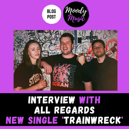 INTERVIEW with All Regards new single 'Trainwreck'
