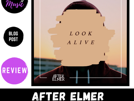 After Elmer 'Look Alive' EP | REVIEW