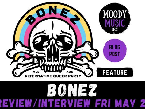 BONEZ ALT. QUEER PARTY | LIVE REVIEW/INTERVIEW Fri May 21 2021