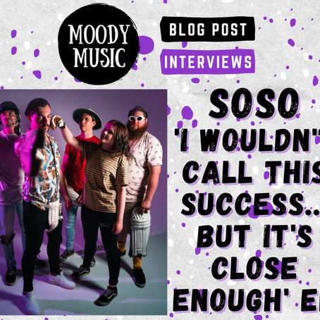 SOSO: 'I Wouldn't Call This Success... But It's Close Enough' EP chats with Rhys & Tom | INTERVIEW
