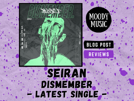 SEIRAN: Latest Single 'Dismember' | REVIEW