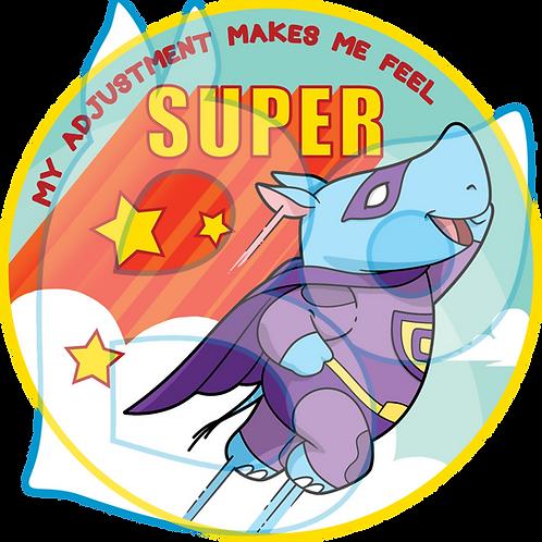 """My adjustment makes me feel super"" – Chiropractic Adjustment Sticker"