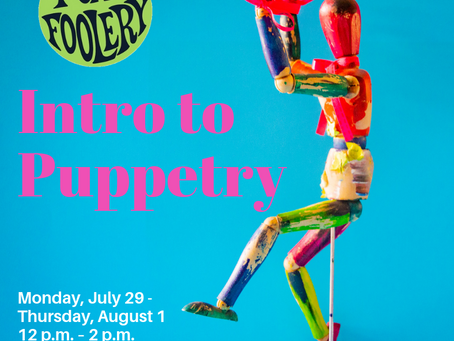NEW DATES for Creative Arts Academy 4th-7th Puppet Creation Workshop!!