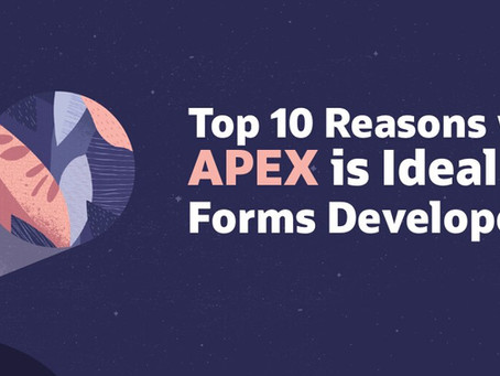 Top 10 Reasons why Oracle APEX is Ideal for Oracle Forms Developers!