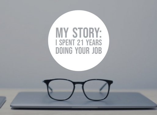 My story: I spent 21 years doing your job