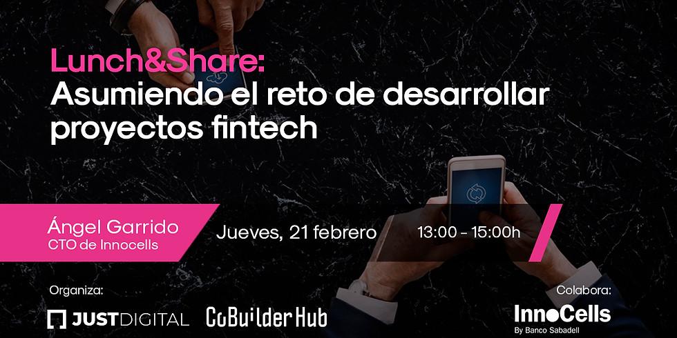 Lunch&Share: Asumiendo el reto de desarrollar proyectos fintech