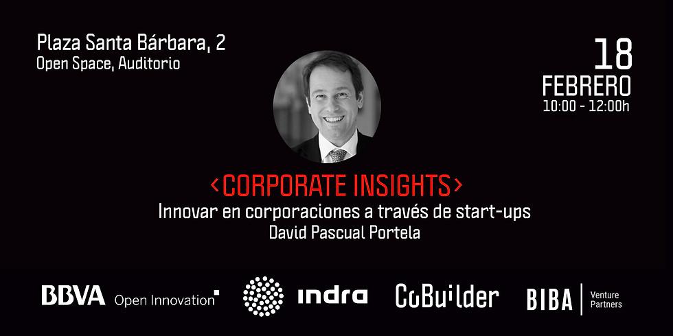 Corporate Insights: Innovar en corporaciones a través de las start-ups (MADRID-BBVA Open Innovation)