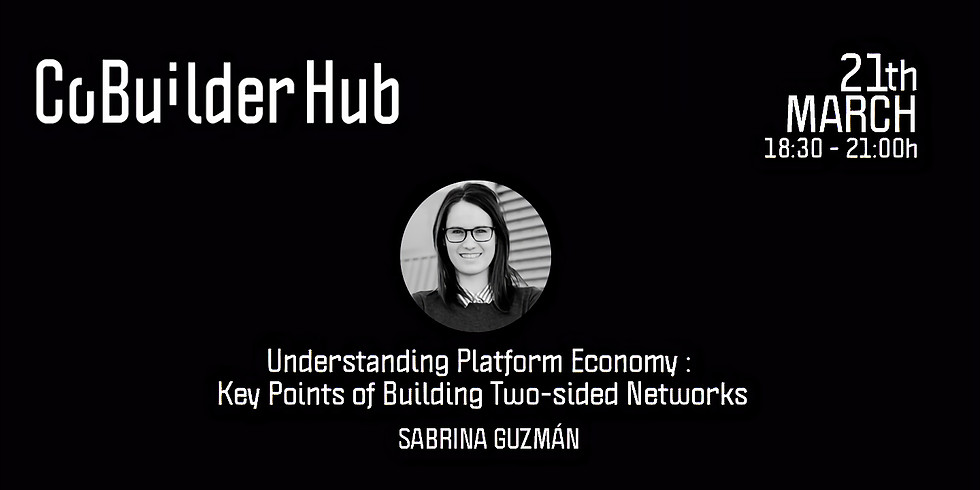 Platform Economy : Building Two-sided Networks