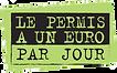 La permis à un euro par jour
