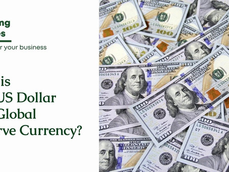 Why is The US Dollar The Global Reserve Currency?