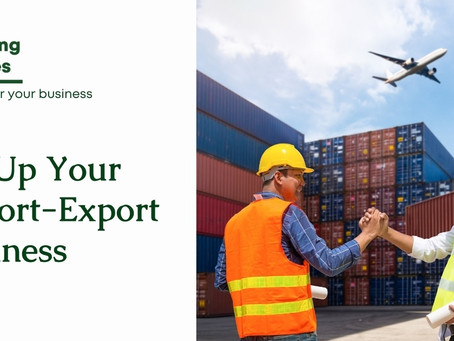 How To Start Up An Import-Export Business In The UK?