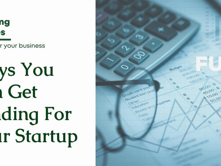 Ways You Can Get Funding For Your Startup