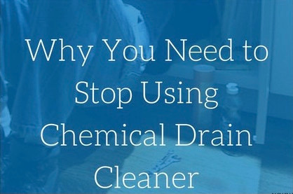 STOP USING CHEMICAL DRAIN CLEANER! Please.