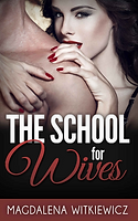 The School for Wives by Magdalena Witkiewicz