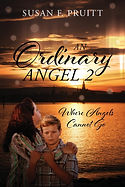 An Ordinary Angel 2: Where Angels Cannot Go by Susan F. Pruitt