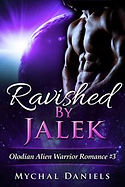 Ravished by Jalek by Mychal Daniels