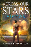 Across Our Stars: Victor by A. Payne & N.D. Taylor