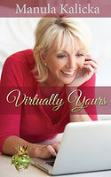 Virtually Yours by by Manula Kalicka