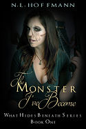 The Monster I've Become by N.L. Hoffmann