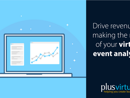 Drive revenue by making the most of your virtual event analytics