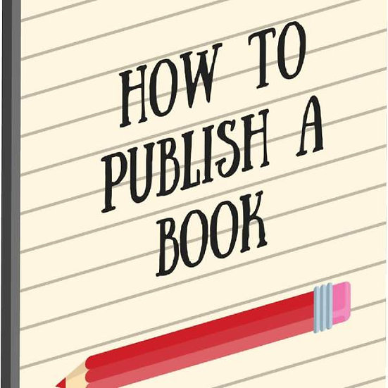 How to Publish a Book: A Quick Guide (e-book)