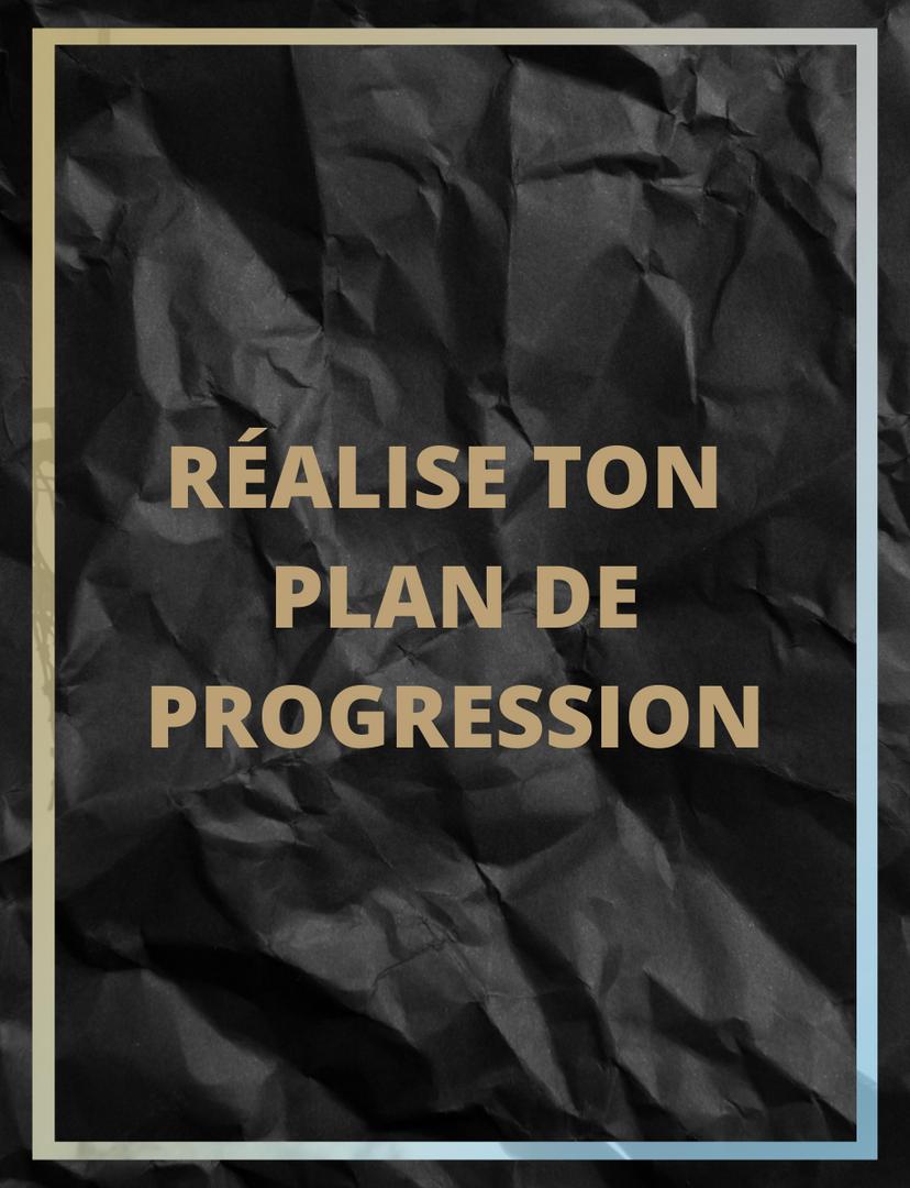 Réalise ton plan de progession