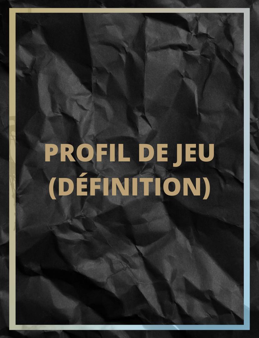 Profil de jeu (définition)