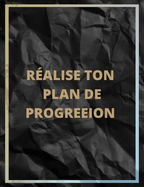 Réalise ton plan de progression