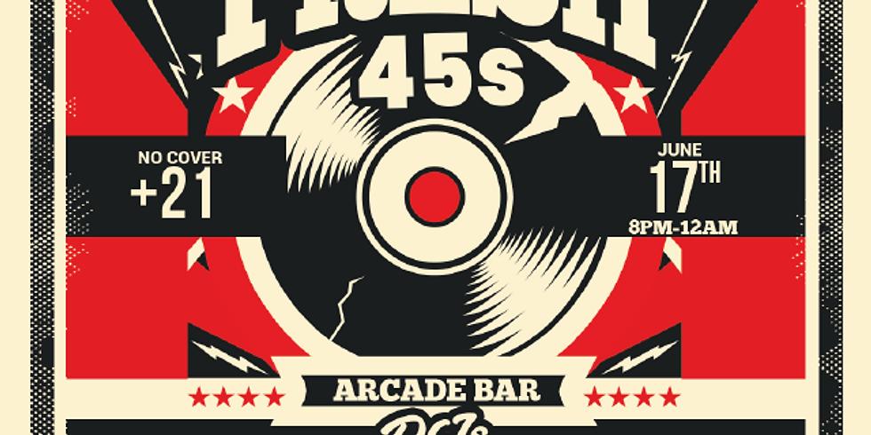 Fresh 45's in the Arcade Bar