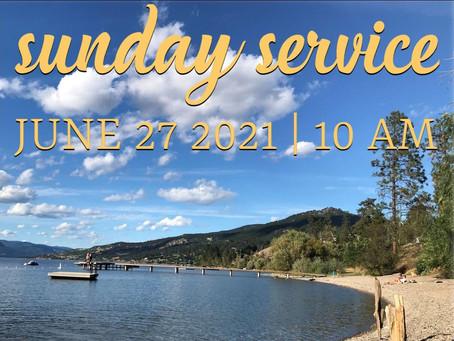 Virtual Sunday Service - June 27, 2021