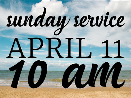 Virtual Sunday Service - April 11, 2021