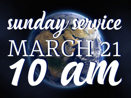 Virtual Sunday Service - March 21, 2021