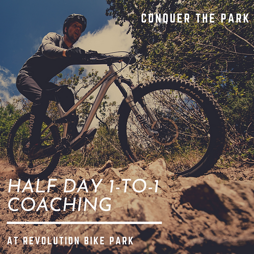 Half day 1-to-1 coaching session at Revolution bike park