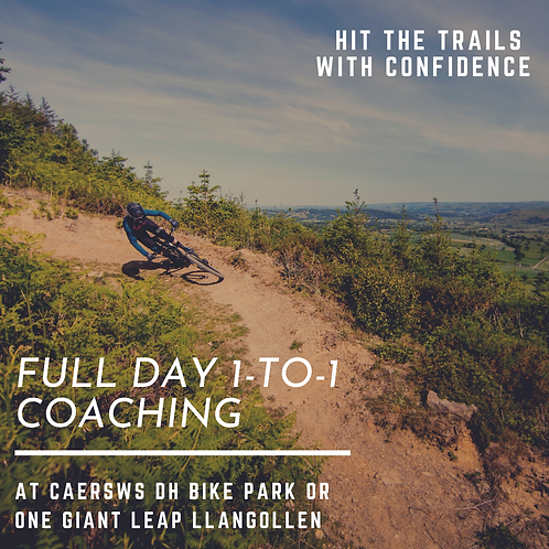 Full day 1-to-1 coaching session Caersws Bike Park or Llangollen
